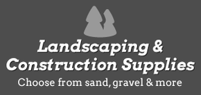 Landscaping & construction supplies
